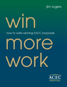 Win More Work: How to Write Winning A/E/C Proposals (Paperback Book by Jim Rogers)
